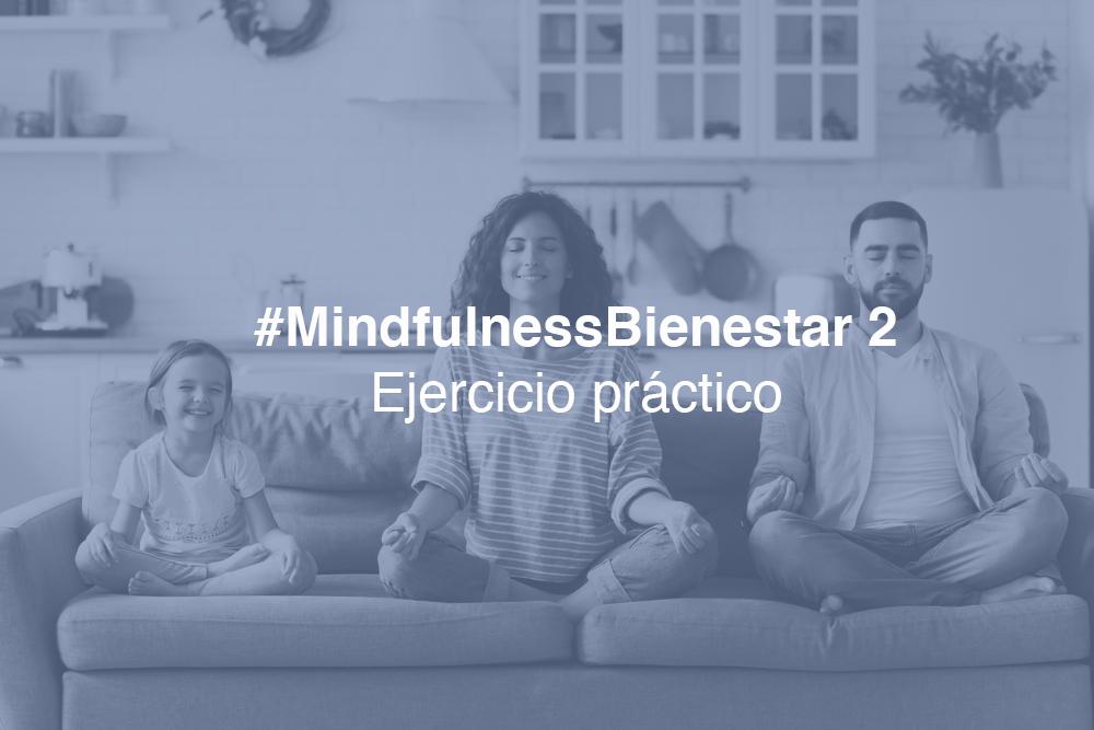 #MindfulnessBienestar2-práctica: EN TU DÍA A DÍA